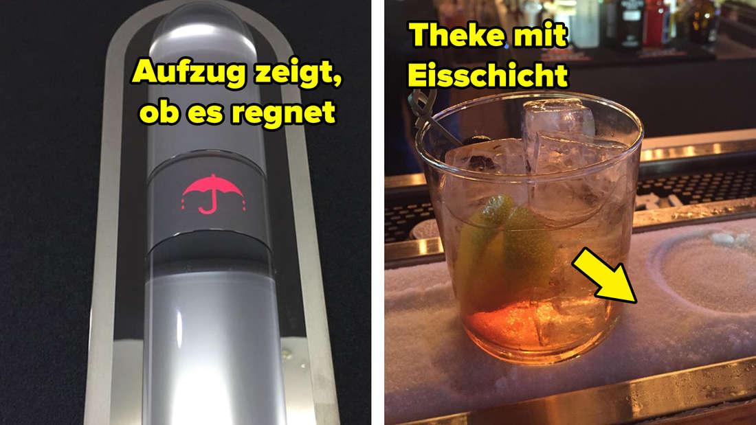 Ein Aufzug der anzeigt, ob es draußen regnet. Eine Theke mit einer Eisschicht, um Drinks kalt zu halten.