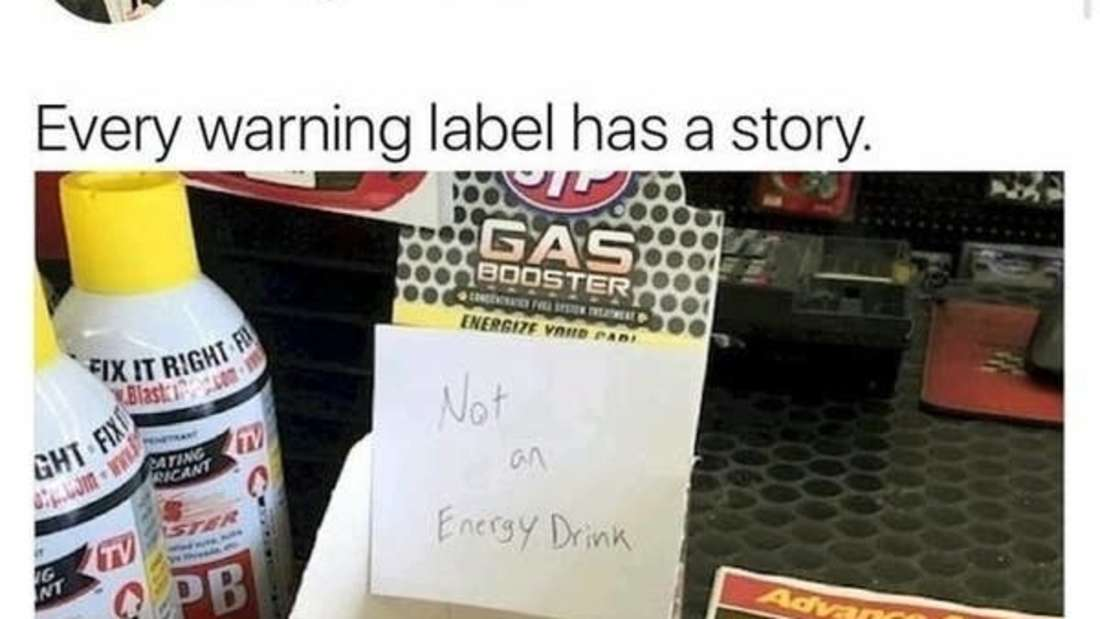 tweet reading every warning label has a story and it's Gas booster with not an energy drink written near it