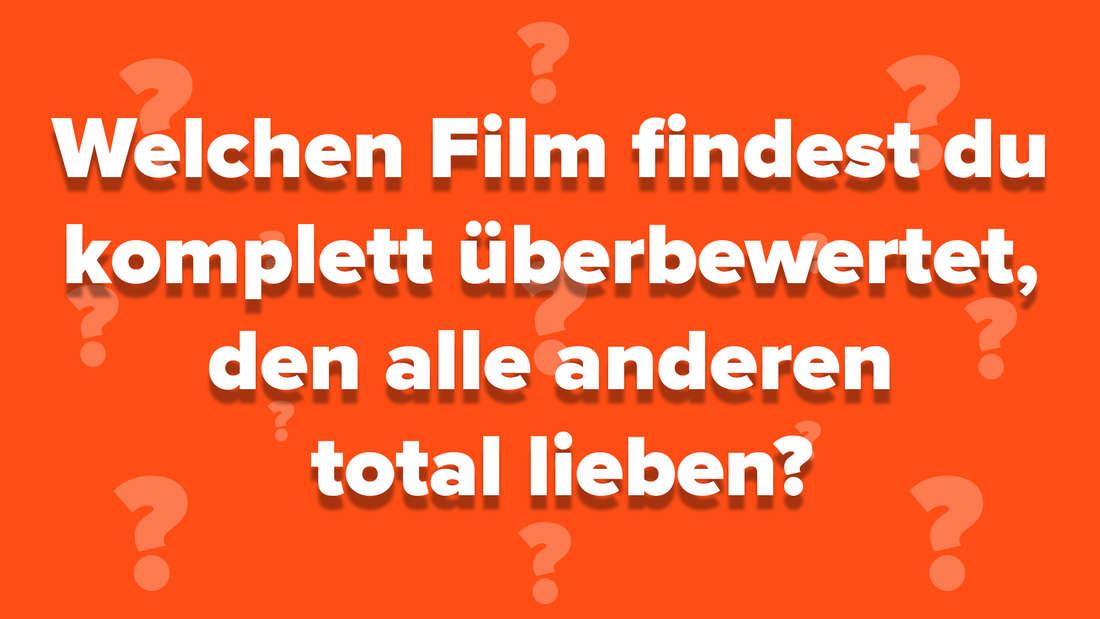 Community-Frage: Welchen Film findest du komplett überbewertet, den alle anderen total lieben?