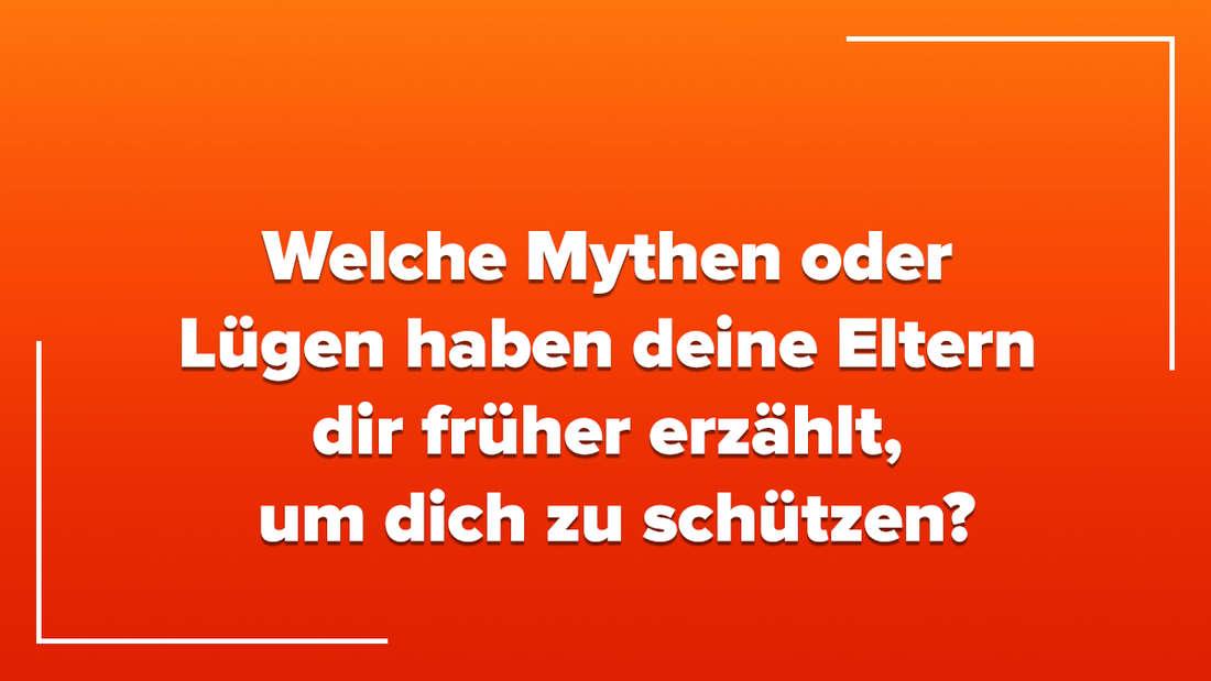 """Ein orange-roter Farbverlauf, auf dem in weißer Schrift steht """"Welche Mythen oder Lügen haben deine Eltern dir früher erzählt, um dich zu schützen?"""""""