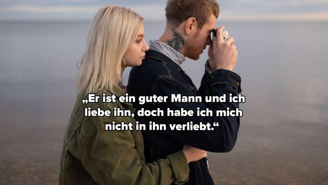 """Bild von einem Pärchen: die Frau umarmt den Mann von hinten. Darüber der Text: """"Er ist ein guter Mann und ich  liebe ihn, doch habe ich mich  nicht in ihn verliebt."""""""