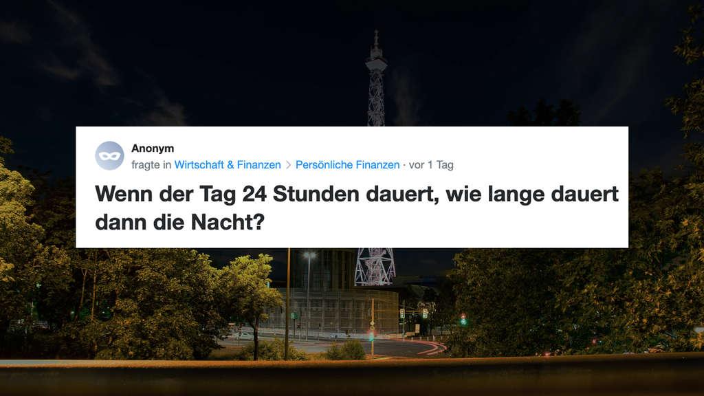 """Ein Screenshot von der Frage von Anonym, der*die die Yahoo! Clever-Community fragt: """"Wenn der Tag 24 Stunden dauert, wie lange dauert dann die Nacht?"""" Auf dem Hintergrundbild ist der Berliner Funkturm bei Nacht zu sehen."""