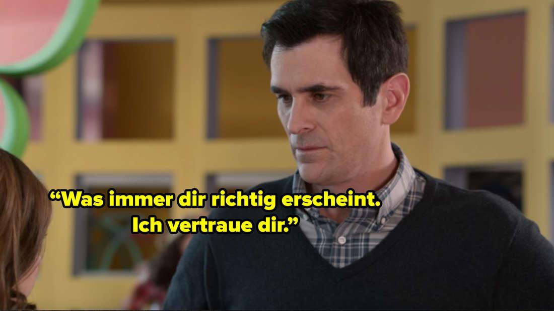 """Phil sieht Haley an und sagt: """"Was immer dir richtig erscheint. Ich vertraue dir."""""""