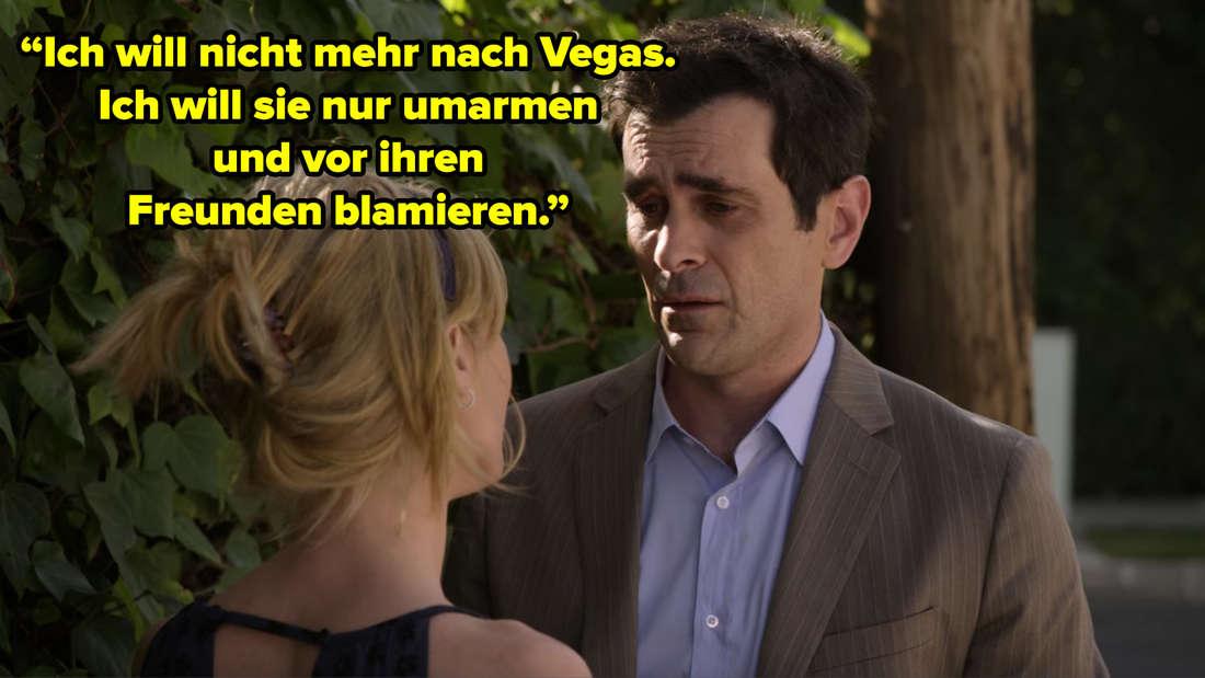 """Phil sieht Claire an und sagt: """"Ich will nicht mehr nach Vegas. Ich will sie nur umarmen und vor ihren Freunden blamieren."""""""