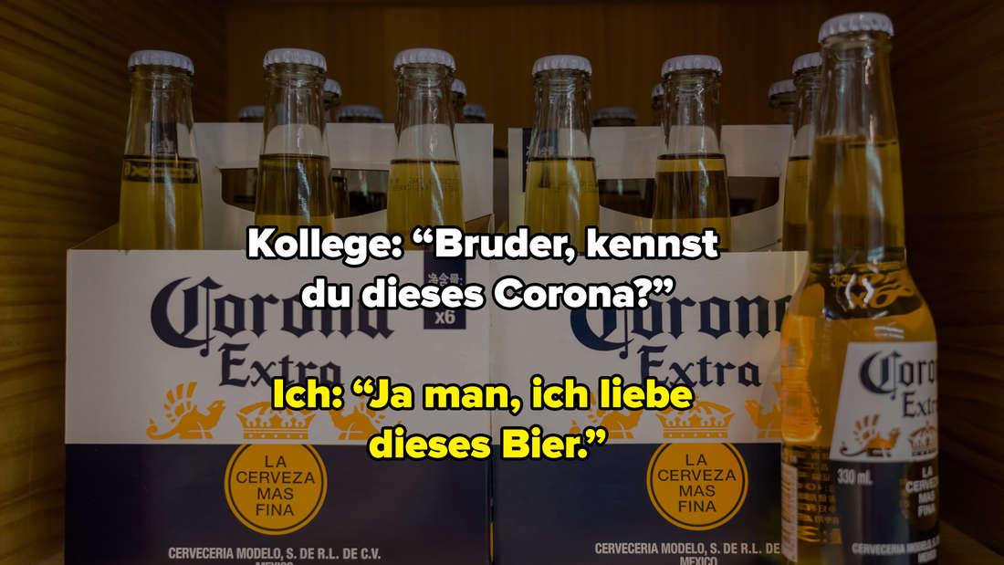 """Zwei Träger mit Corona-Bier. Auf dem Bild steht: """"Kollege: """"Bruder, kennst du dieses Corona?"""" Ich: """"Ja man, ich liebe dieses Bier."""""""