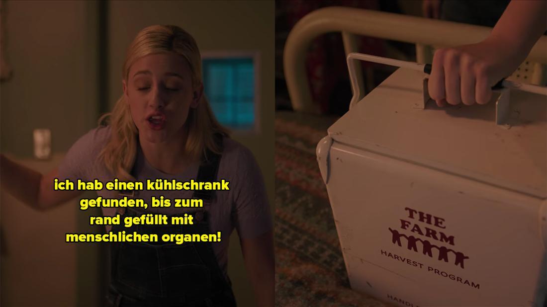 Betty erzählt Cheryl, dass sie in den Räumlichkeiten der Farm einen Kühlschrank voll Organen gefunden habe.
