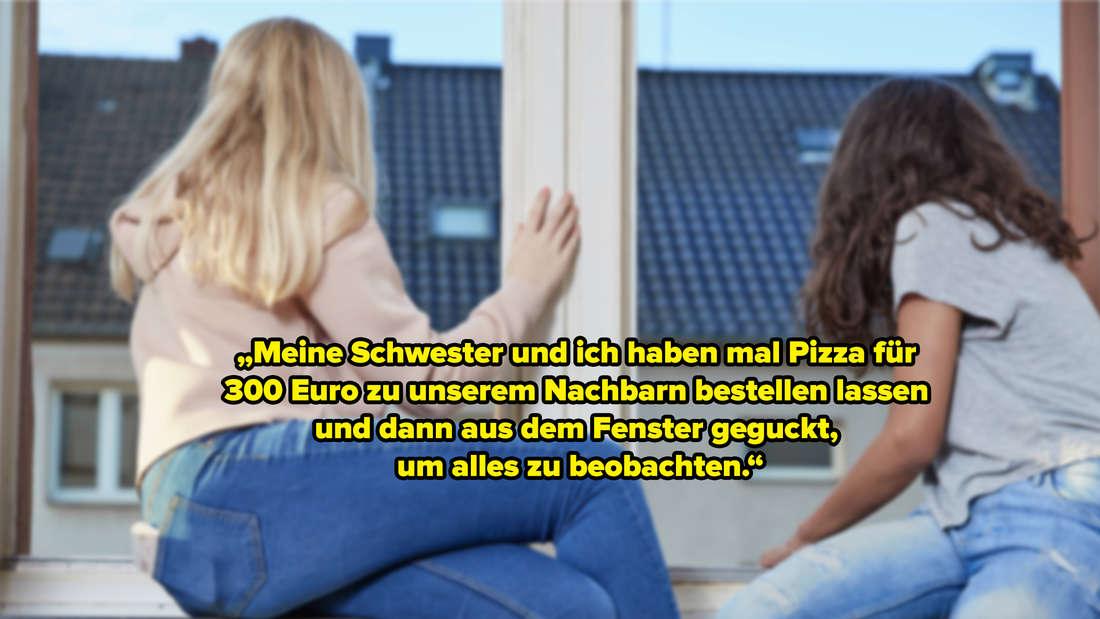 """Zwei Mädchen, die aus dem Fenster gucken. Auf dem Bild """"Meine Schwester und ich haben mal Pizza für 300 Euro zu unserem Nachbarn bestellen lassen und dann aus dem Fenster geguckt, um alles zu beobachten."""""""