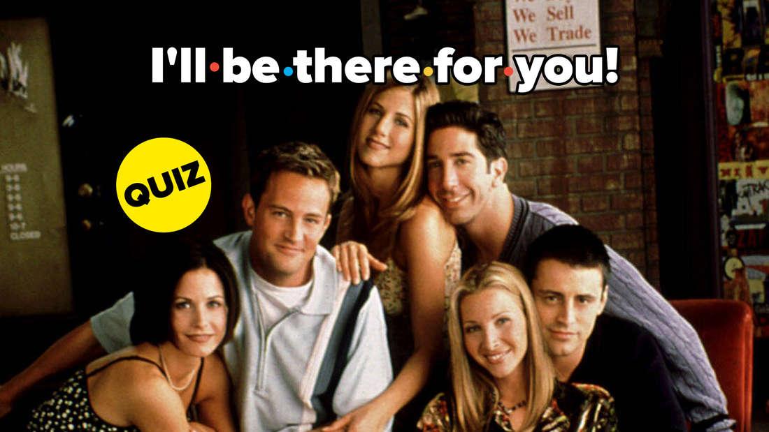 """Die sechs """"Friends"""" auf einem Gruppenfoto. Über ihnen steht """"I'll be there for you"""""""