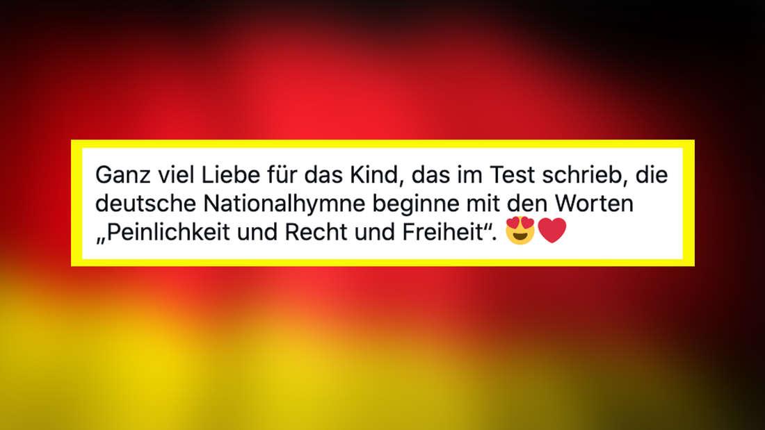 """Eine Deutschland-Flagge als Hintergrund, auf der ein Tweet von @Freiheitsmama steht, der sagt: """"Ganz viel Liebe für das Kind, das im Test schrieb, die deutsche Nationalhymne beginnt mit den Worten """"Peinlichkeit und Recht und Freiheit""""."""