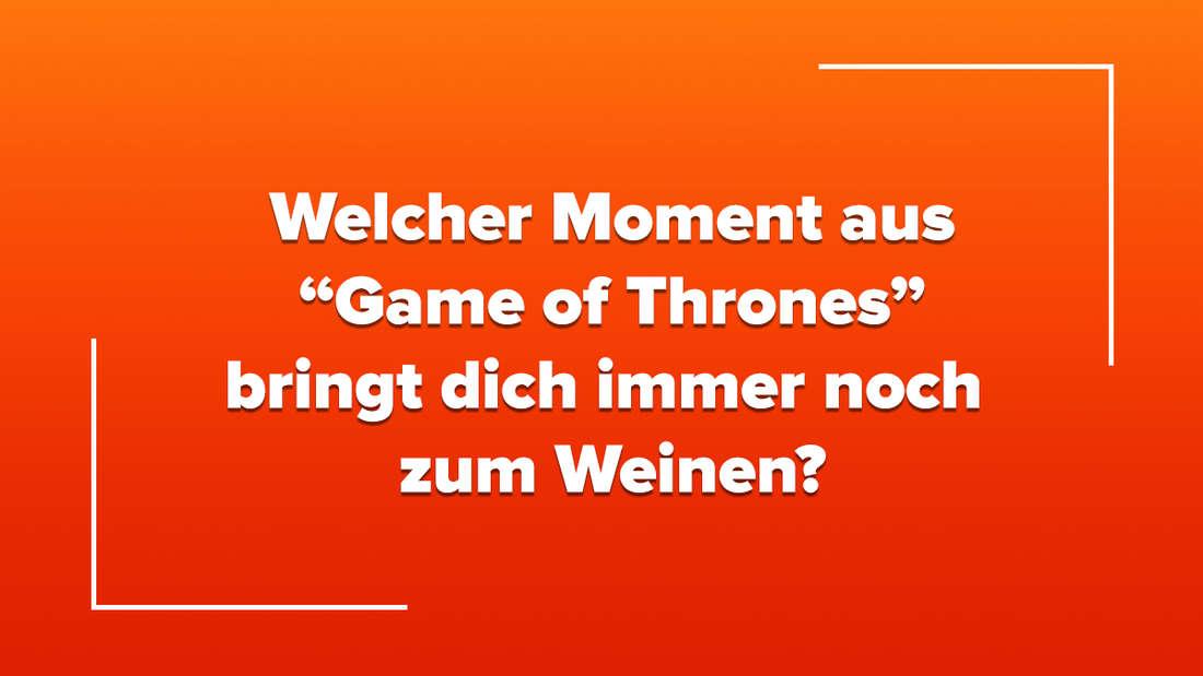 """Welche Szene aus """"Game of Thrones"""" bringt dich immer noch zum Weinen?"""