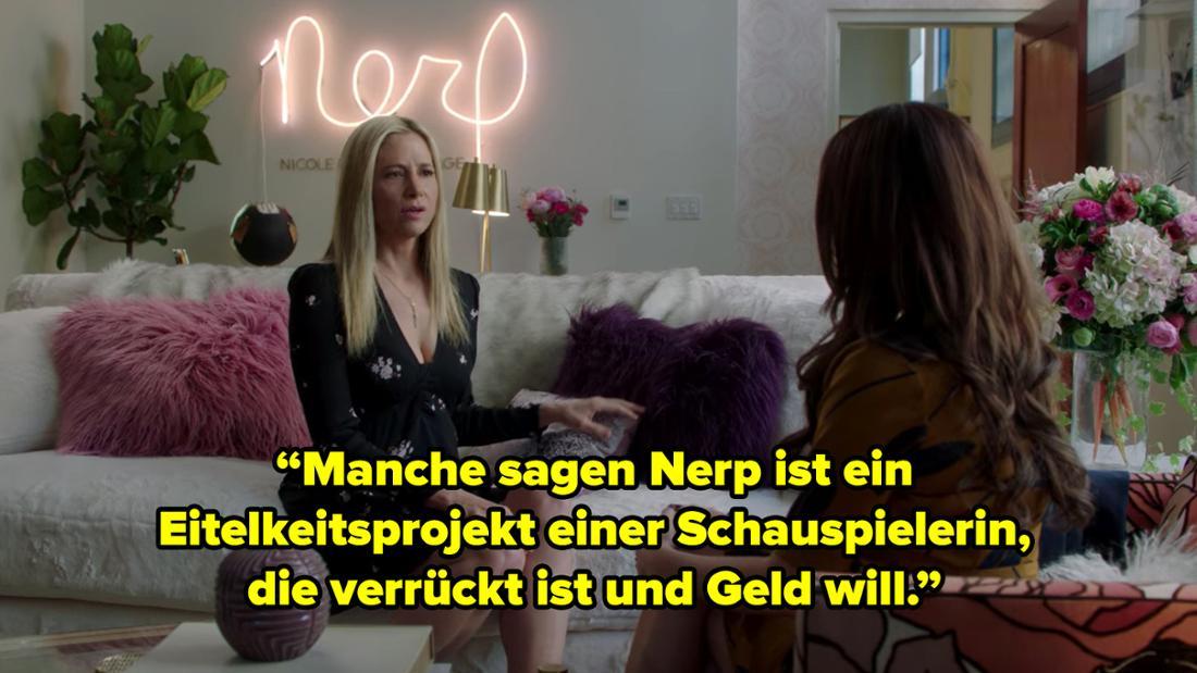 """Haley sitzt im Büro einer blonden Frau, die sagt: """"Manche sagen Nerp ist ein  Eitelkeitsprojekt einer Schauspielerin,  die verrückt ist und Geld will."""""""