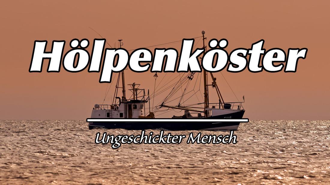 "Fischkutter vor Sankt Peter-Ording. Auf dem Bild steht ""Hölpenköster"". Darunter als Erklärung ""Ungeschickter Mensch."""
