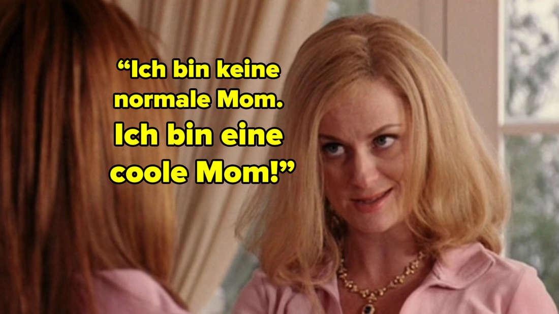 """Amy Poehler in """"Mean Girls"""" sagt """"Ich bin keine normale Mom. Ich bin eine coole Mom!"""""""