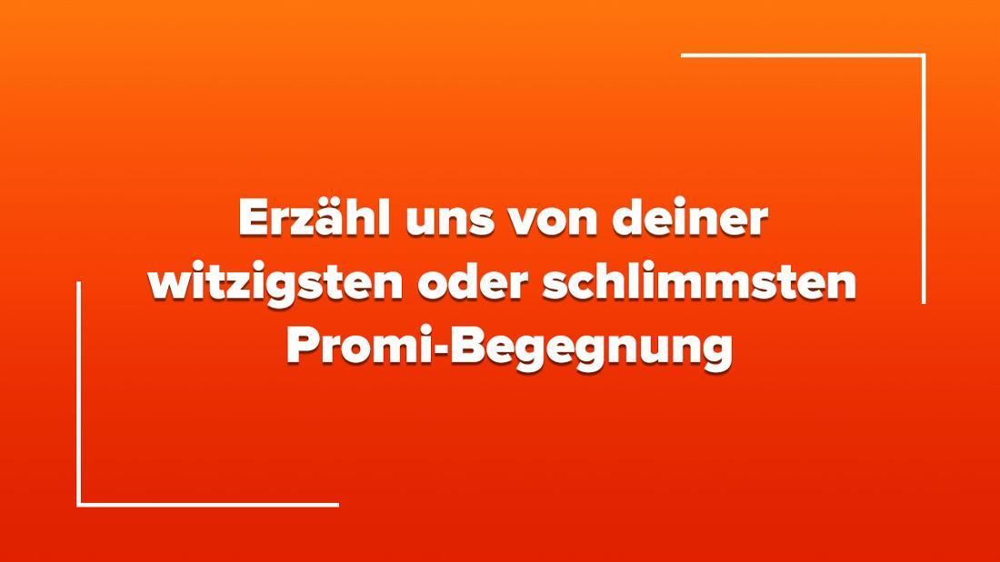 """Ein orangeroter Farbverlauf, in deren Mitte in weißem Text steht """"Erzähl uns für einen Post von deiner witzigsten oder schlimmsten Promi-Begegnung!"""""""