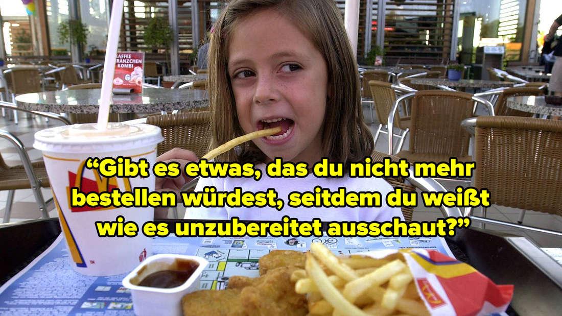 """Ein Mädchen, das McDonald's Essen isst. Text: """"Gibt es etwas, das du nicht mehr bestellen würdest, seitdem du weißt wie es unzubereitet ausschaut?"""""""