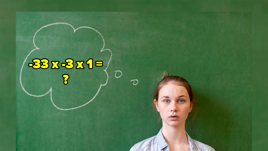 """Ein Mädchen, das vor einer Tafel steht und leicht geschockt guckt. Neben ihr eine Gedankenblase, in der """"-33 x -3 x 1 = ?"""" steht."""
