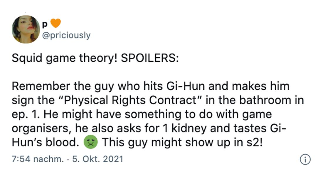 """Ein Tweet von @priciously, der sagt: """"Squid game theory! SPOILERS:   Remember the guy who hits Gi-Hun and makes him sign the """"Physical Rights Contract"""" in the bathroom in ep. 1. He might have something to do with game organisers, he also asks for 1 kidney and tastes Gi-Hun's blood. Nauseated face This guy might show up in s2!"""""""
